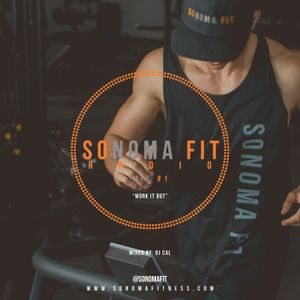Sonoma Fit Radio Mix #1 w/ DJ CAL