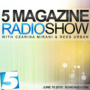5 Magazine Radio Show: June 15 2010