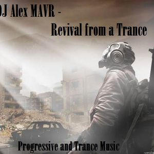 Dj Alex MAVR - Revival From a Trance