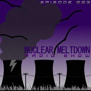Nuclear Meltdown Radio Show Episode 3 (15-06-2012) - International Edition