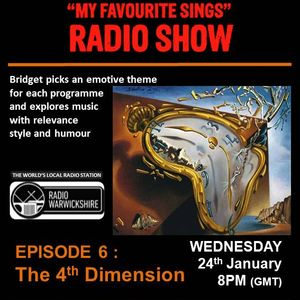 My Favourite Sings - Episode 06 - The Fourth Dimension - Radio Warwickshire - 24th January 2018