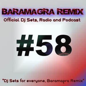 Baramagra Remix #58|DJ Sets, Radio and Podcast