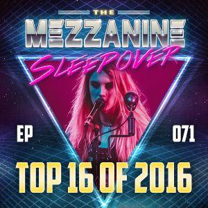 Episode 71: Top 16 of 2016