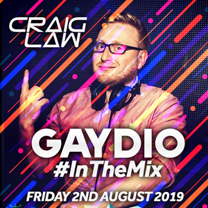 Gaydio #InTheMix - Friday 2nd August 2019