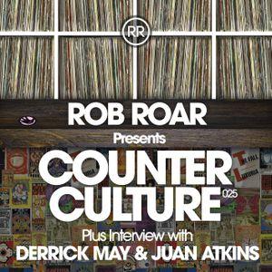 Rob Roar Presents Counter Culture. The Radio Show 025 - Guest Derrick May & Juan Atkins
