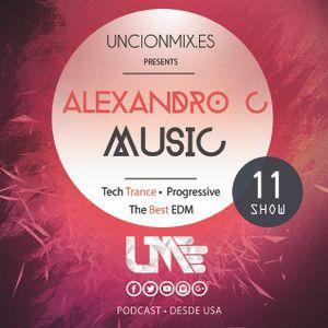 Alexandro C-Radio Show 11 Unción Mix (Trance, Progressive)