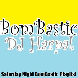 BomBastic Saturday sessions (EDM) - DJ Harpal (BomBastic)