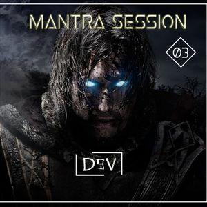 Mantra Session #03 By Dev