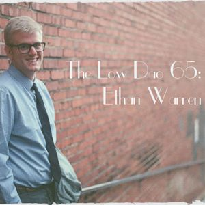 The Low Dao 65: Ethan Warren