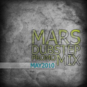 Mars - May'10 Dubstep Promomix