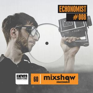 UrbanStyleMedia Mixshow 008 - Echonomist