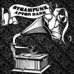 Steampunk After Dark: What Would Her Majesty Say? (Episode 03)