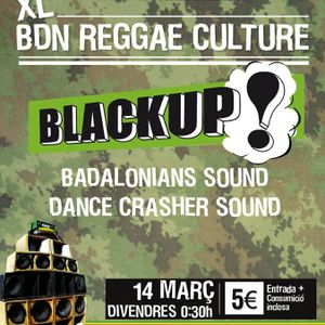 05 Black Up Sound 2nd. round - XL Bdn Reggae Culture (14-03-2014)