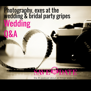 019: Wedding Q&A |Photography, exes & bridal party gripes