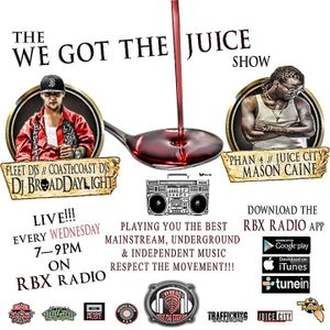 the We Got the Juice show : 9/14/16