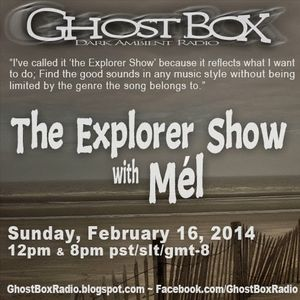 The Explorer Show with Mel - Feb. 16th 2014
