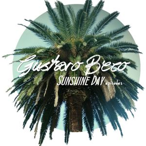 Gustavo Beco Presents Sunshine Day Episode 010 Guest - Bustos