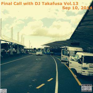 Final Call with DJ Takafusa Vol.13