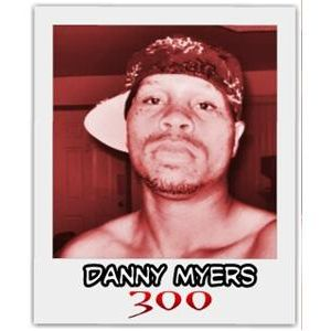 300 Featuring Danny Myers