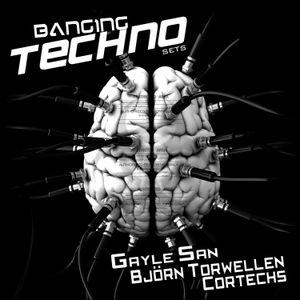 Banging Techno sets 044 >> Gayle San // Björn Torwellen & Cortechs
