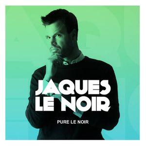 Jaques Le Noir - Pure Le Noir 032 2018-08-10