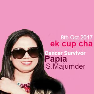 Ek Cup Cha 8th Octobar 2017 breast cancer awareness Interview with Papia S Muzumder