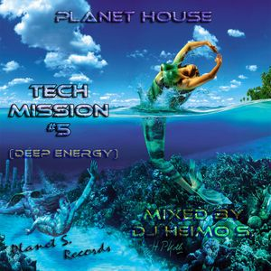 Planet House - Tech Mission #5 (Deep Energy)