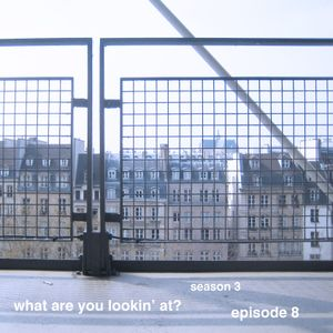 What Are You Lookin' At? Season 3 Episode 08