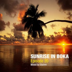 Sunrise in Boka EP. 20 Mixed by Stamm