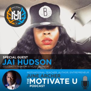 Motivate U! with June Archer Feat. Jai Hudson