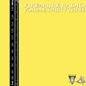 Fire 4 Hire Radio Vol. 33 by Pete Funk