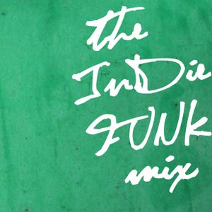 The Indie Funk Mix