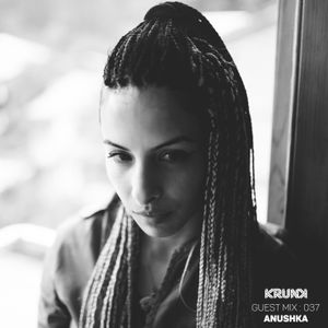 KRUNK Guest Mix 037 :: ANUSHKA