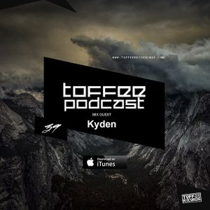 TOFFEE Podcast 39 - Guest Mix Kyden