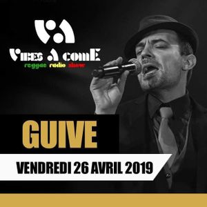 Vibes A Come radio show 26-04-2019 ft. GUIVE