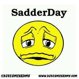 Sadderday