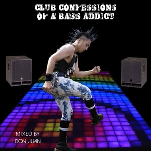 Don Juan - club confessions of a bass addict pt.2