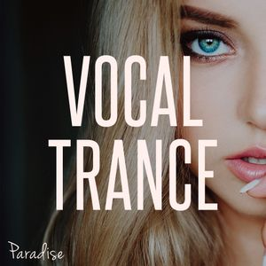 Paradise - Vocal Trance Top 10 (March 2017)