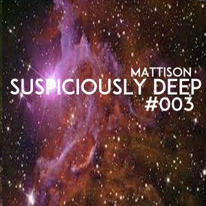 Suspiciously Deep 003