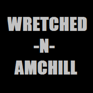 Nothing Like You've Ever Heard Before 01 - Wretched n AMChill - 2009