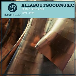 AllAboutGoodMusic Friday  22nd April 2016