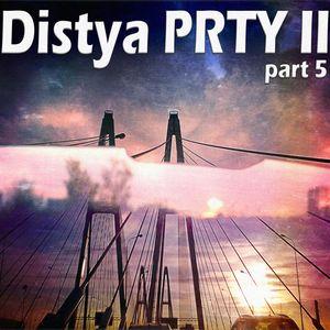 Distya PRTY II (part 5)