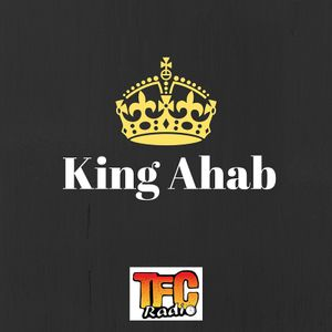 Kings of the Bible- King Ahab