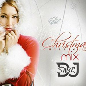 Christmas Chill Out Mix with DJ SamR!