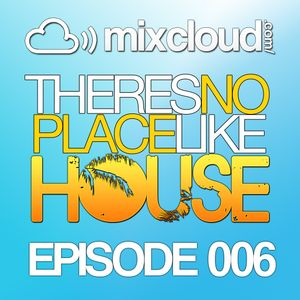 There's No Place Like House [ Episode 006 ]