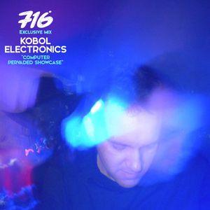 716 Exclusive Mix - Kobol Electronics : Computer Pervaded Showcase Mix