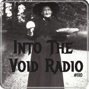 Into The Void Radio #110