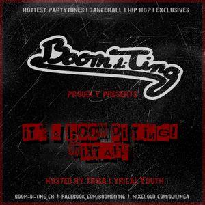 Boom di Ting presents: It's a BOOM DI TING! Mixtape