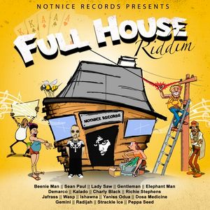 ''FULL HOUSE'' Riddim Mix! (NotNice Rec.) (mixed by LITTLE P)