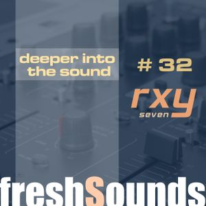 deeper into the sound #32 - rxy7